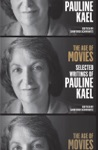 The Age Of Movies Selected Writings Of Pauline Kael