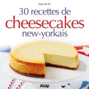 30 recettes de cheesecakes new-yorkais da Sylvie Aït-Ali