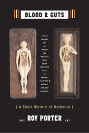 Blood and Guts: A Short History of Medicine book
