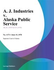 Download A. J. Industries v. Alaska Public Service