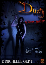 SIX TASKS (DUSTY THE DEMON HUNTER)