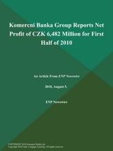 Komercni Banka Group Reports Net Profit of CZK 6,482 Million for First Half of 2010