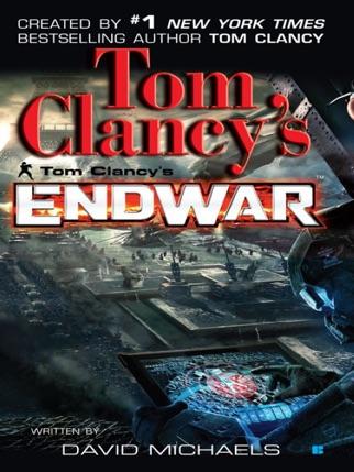 Tom Clancy S Endwar By Tom Clancy David Michaels Ebook Download