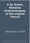 A Se Tordre Histoires Chatnoiresques In The Original French