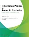Hibschman Pontiac V James B Batchelor