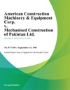 American Construction Machinery  Equipment Corp V Mechanised Construction Of Pakistan Ltd