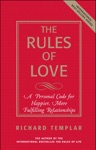 Rules Of Love The A Personal Code For Happier More Fulfilling Relationships 1e