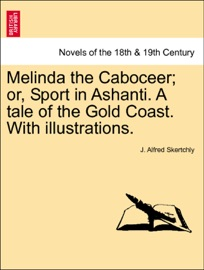 Melinda The Caboceer Or Sport In Ashanti A Tale Of The Gold Coast With Illustrations