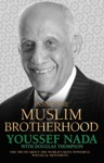 Inside The Muslim Brotherhood - The Truth About The Worlds Most Powerful Political Movement