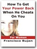 How To Get Your Power Back When He Cheats On You