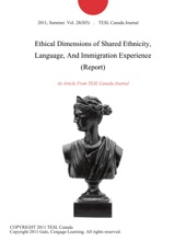 Ethical Dimensions Of Shared Ethnicity, Language, And Immigration Experience (Report)