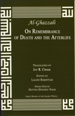 Al-Ghazzali On Remembrance of Death and the Afterlife
