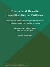 Time to Break Down the Cages (Watching the Caribbean: Interdisciplinary Perspectives on Caribbean Cinema, Part I) (Resena de Pelicula)