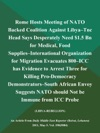 Rome Hosts Meeting Of NATO Backed Coalition Against Libya--Tnc Head Says Desperately Need 15 Bn For Medical Food Supplies--International Organization For Migration Evacuates 800--ICC Has Evidence To Arrest Three For Killing Pro-Democracy Demonstrators--South African Envoy Suggests NATO Should Not Be Immune From ICC Probe LIBYA-REBELLION