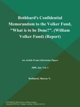 Rothbard's Confidential Memorandum to the Volker Fund,