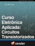 Curso Eletrônica Aplicada: Circuitos Transistorizados