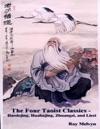 The Four Taoist Classics  Daodejing Huahujing Zhuangzi And Liezi
