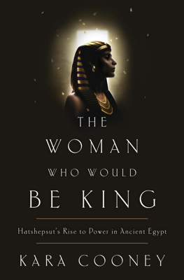 Kara Cooney - The Woman Who Would Be King book