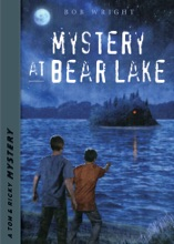 Mystery At Bear Lake - Tom And Ricky Mystery Series