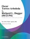 Oscar Torres-Arboleda V Richard L Dugger 042194