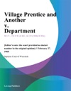 Village Prentice And Another V Department