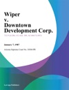 Wiper V Downtown Development Corp