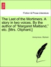 The Last Of The Mortimers A Story In Two Voices By The Author Of Margaret Maitland Etc Mrs Oliphant Vol III
