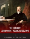 The Ultimate John Quincy Adams Collection