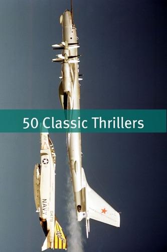 Wilkie Collins, Edgar Wallace, Robert E. Howard, Robert W. Chambers & Anna Katherine Green - 50 Classic Thrillers