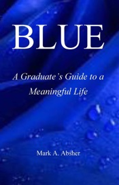 Blue A Graduate S Guide To A Meaningful Life