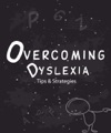 Overcoming Dyslexia Tips  Strategies
