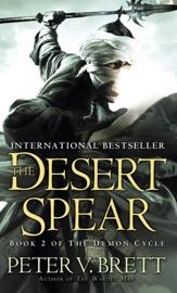 The Desert Spear: Book Two of The Demon Cycle - Peter V. Brett