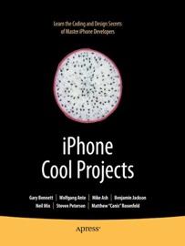iPhone Cool Projects - Wolfgang Ante, Gary Bennett, Benjamin Jackson, Neil Mix, Steven Peterson, Matthew Rosenfeld, Michael Ash, David Peterson, Doug Jackson & James Bennett