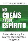No Creis A Todo Espritu