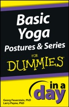Basic Yoga Postures And Series In A Day For Dummies