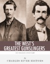 Wyatt Earp  Doc Holliday The Wests Greatest Gunslingers