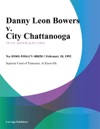 Danny Leon Bowers V City Chattanooga