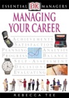 DK Essential Managers Managing Your Career