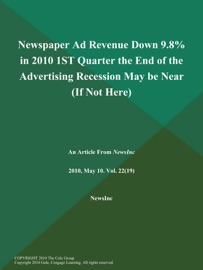 Newspaper Ad Revenue Down 9 8 In 2010 1st Quarter The End Of The Advertising Recession May Be Near If Not Here
