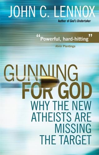 John C. Lennox - Gunning for God
