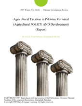 Agricultural Taxation in Pakistan Revisited (Agricultural POLICY AND Development) (Report)