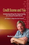 Credit Scores And You Understanding The Importance Of A Great Credit Score A Fathers Hope For The Future