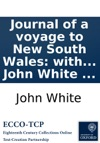 Journal Of A Voyage To New South Wales With Sixty-five Plates Of Non Descript Animals Birds  And Other Natural Productions By John White