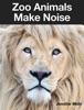 Zoo Animals Make Noise