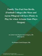 Family Ties Fuel Sun Devils (Football College) (Bo Moos and Aaron Pflugrad will have Plenty to Play for when Arizona State Plays Oregon)