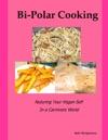 Bi Polar Cooking