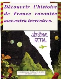D Couvrir L Histoire De France Racont E Aux Extra Terrestres