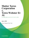 Matter Xerox Corporation V Town Webster Et Al