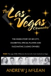 The Las Vegas Chronicles The Inside Story Of Sin City Celebrities Special Players And Fascinating Casino Owners
