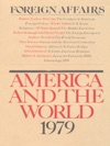 Foreign Affairs - America And The World 1979